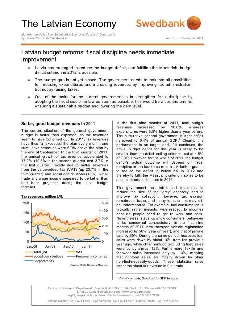 The Latvian EconomyMonthly newsletter from Swedbank's Economic Research Departmentby Dainis Stikuts, Mārtiņš Kazāks       ...