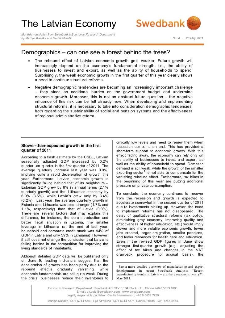 The Latvian EconomyMonthly newsletter from Swedbank's Economic Research Departmentby Mārtiņš Kazāks and Dainis Stikuts    ...