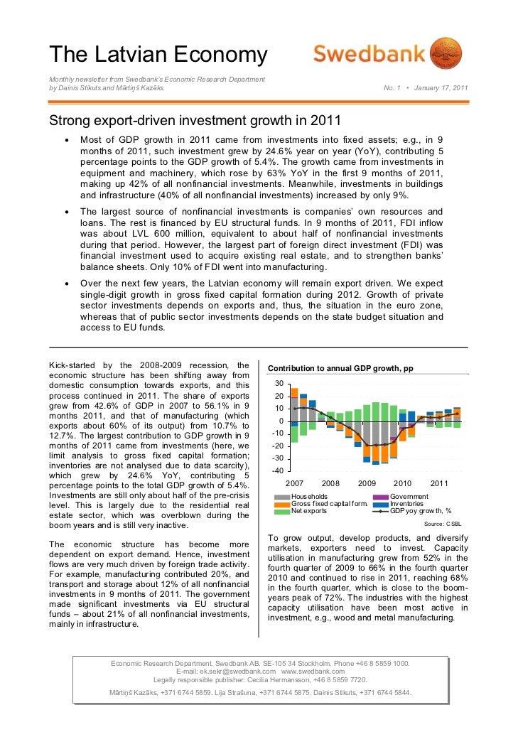 The Latvian EconomyMonthly newsletter from Swedbank's Economic Research Departmentby Dainis Stikuts and Mārtiņš Kazāks    ...