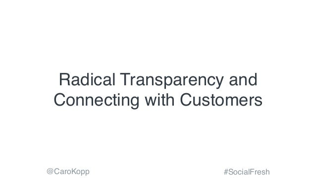 @CaroKopp #SocialFresh Radical Transparency and Connecting with Customers