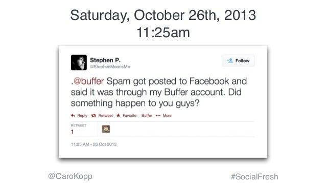 @CaroKopp #SocialFresh Saturday, October 26th, 2013 11:25am