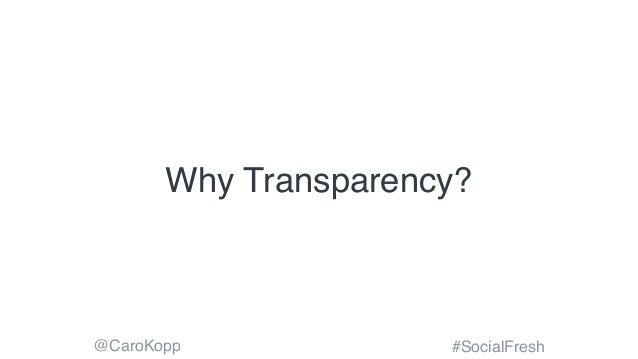 @CaroKopp #SocialFresh Why Transparency?