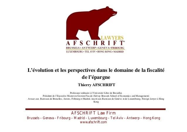 AFSCHRIFT Law Firm Brussels – Geneva – Fribourg – Madrid – Luxembourg – Tel Aviv – Antwerp – Hong Kong www.afschrift.com L...