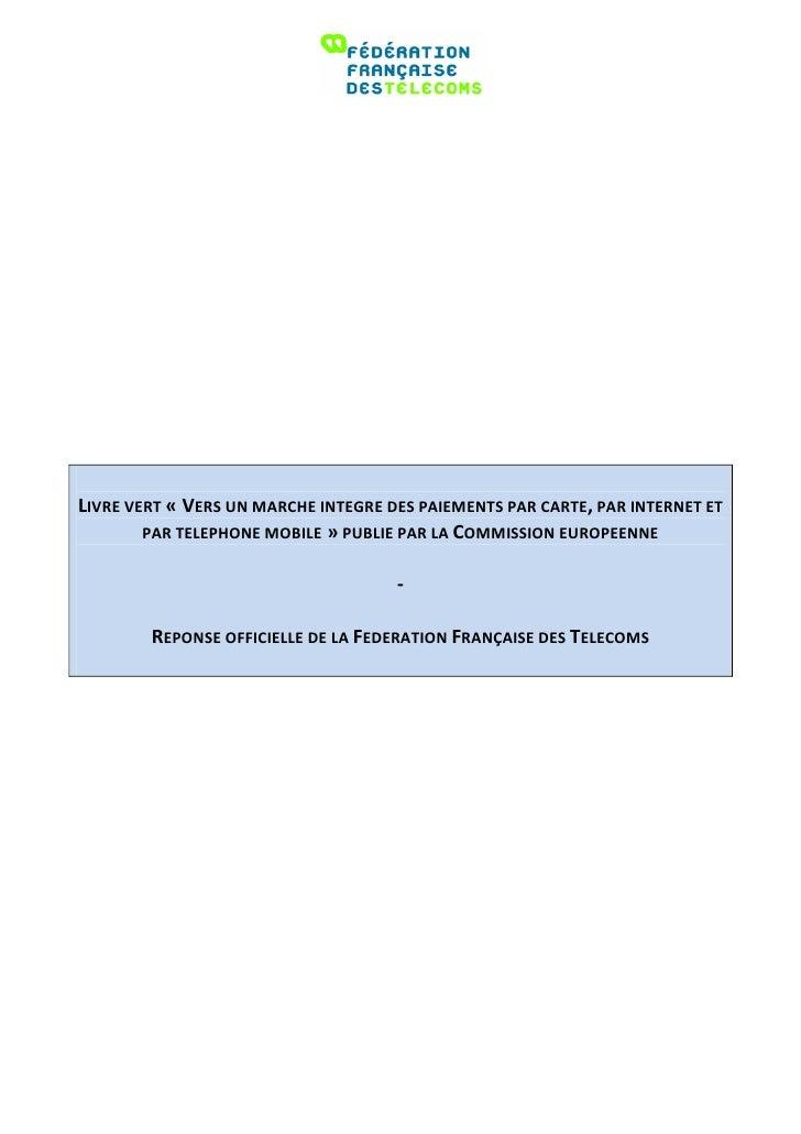 LIVRE VERT « VERS UN MARCHE INTEGRE DES PAIEMENTS PAR CARTE, PAR INTERNET ET        PAR TELEPHONE MOBILE » PUBLIE PAR LA C...