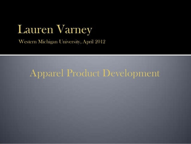 Western Michigan University, April 2012 Apparel Product Development