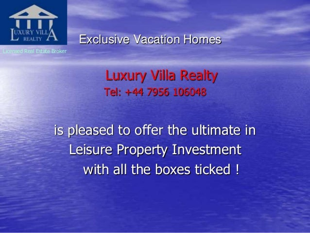 Exclusive Vacation Homes Licensed Real Estate Broker Luxury Villa Realty Tel: +44 7956 106048 is pleased to offer the ulti...