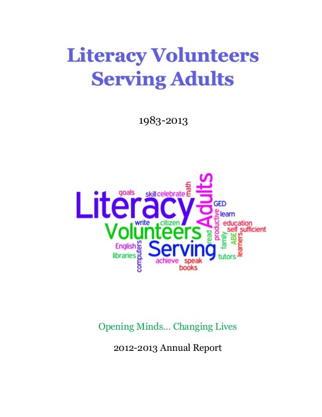 Literacy Volunteers Serving Adults 1983-2013 Opening Minds… Changing Lives 2012-2013 Annual Report