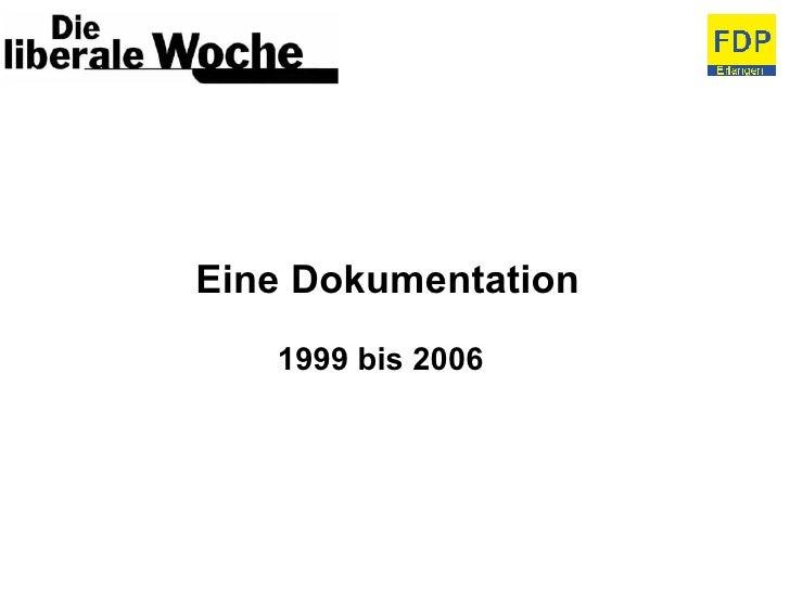 Eine Dokumentation 1999 bis 2006
