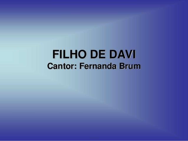 FILHO DE DAVI Cantor: Fernanda Brum