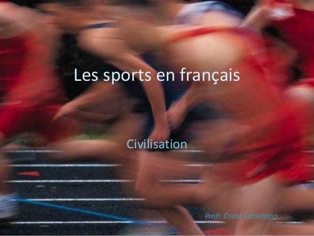 Les sports en français Civilisation Profr. Óscar Cantellano
