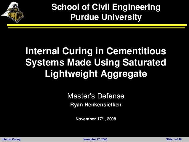 School of Civil Engineering                           Purdue University                  Internal Curing in Cementitious  ...