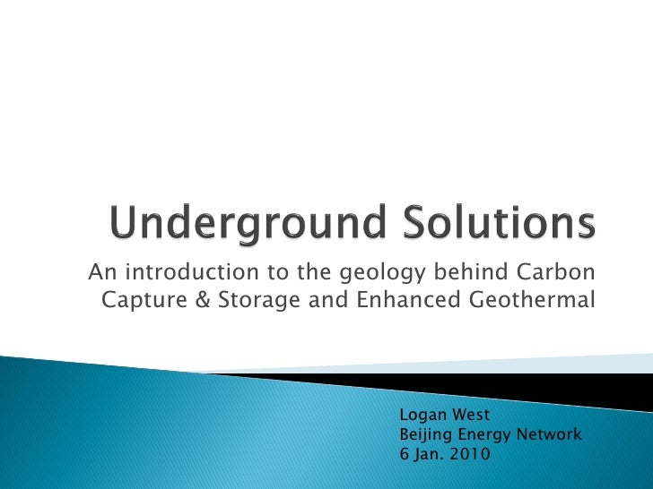 An introduction to the geology behind Carbon  Capture & Storage and Enhanced Geothermal                               Loga...