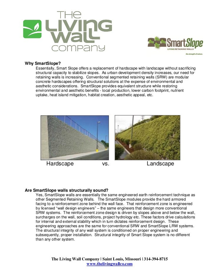 Why SmartSlope?     Essentially, Smart Slope offers a replacement of hardscape with landscape without sacrificing     stru...