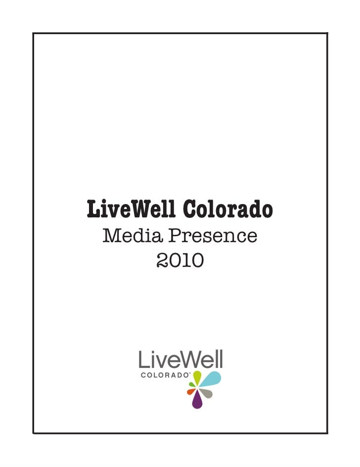 LiveWell Colorado Media Presence     2010