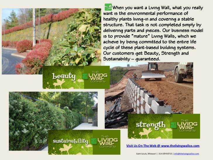 When you want a Living Wall, what you reallywant is the environmental performance ofhealthy plants living-in and covering ...