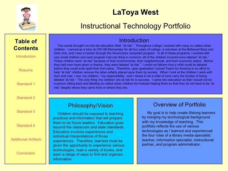 """LaToya West Instructional Technology Portfolio Introduction Two words brought me into the education field: """"at risk.""""  Thr..."""