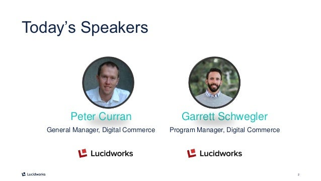 2 Today's Speakers Garrett Schwegler Program Manager, Digital Commerce Peter Curran General Manager, Digital Commerce