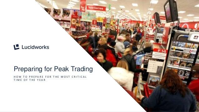 3 Preparing for Peak Trading H O W T O P R E PA R E F O R T H E M O S T C R I T I C A L T I M E O F T H E Y E A R
