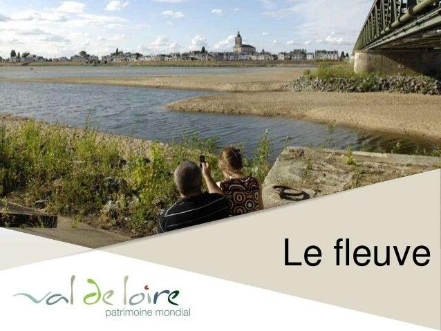 Les fondamentaux de l'inscription UNESCO - Val de Loire patrimoine mondial