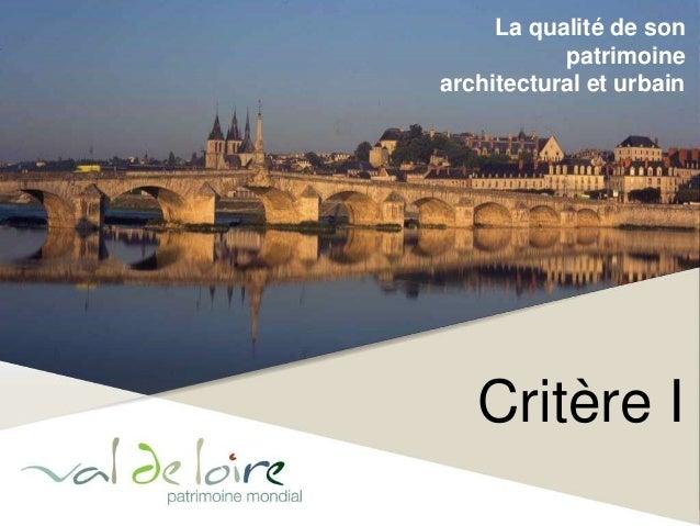 La qualité de son  patrimoine  architectural et urbain  Critère I