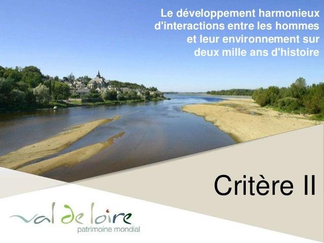 Le développement harmonieux  d'interactions entre les hommes  et leur environnement sur  deux mille ans d'histoire  Critèr...