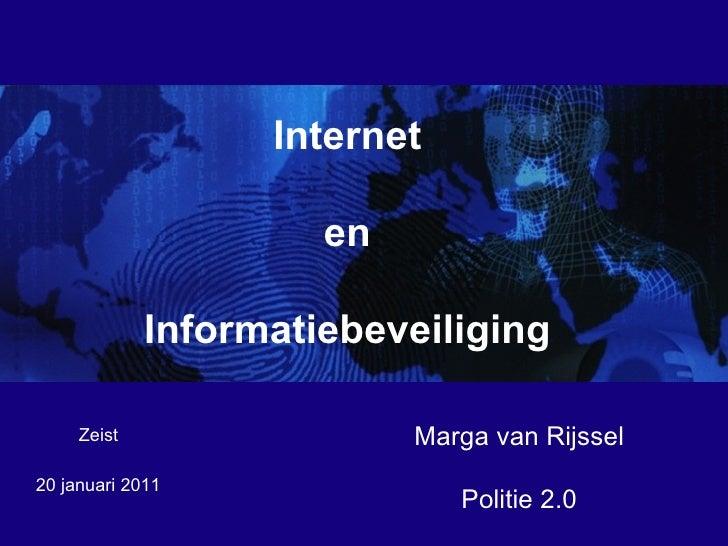20 januari 2011  Marga van Rijssel Politie 2.0 Zeist Internet en Informatiebeveiliging