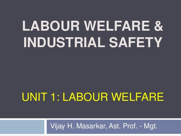 labour welfare Chapter three 92 chapter 3 conceptual framework of labour welfare 31 introduction the pervious chapter deals with historical background of the indian railways the study.
