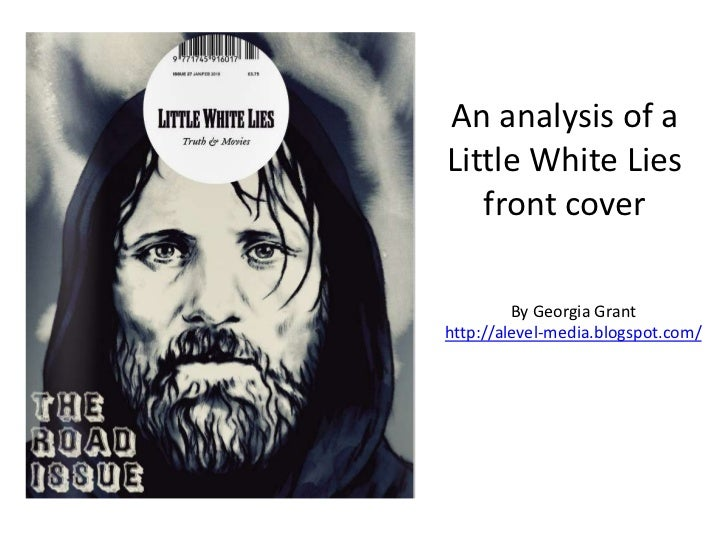 An analysis of a Little White Lies front cover<br />By Georgia Grant<br />http://alevel-media.blogspot.com/<br />