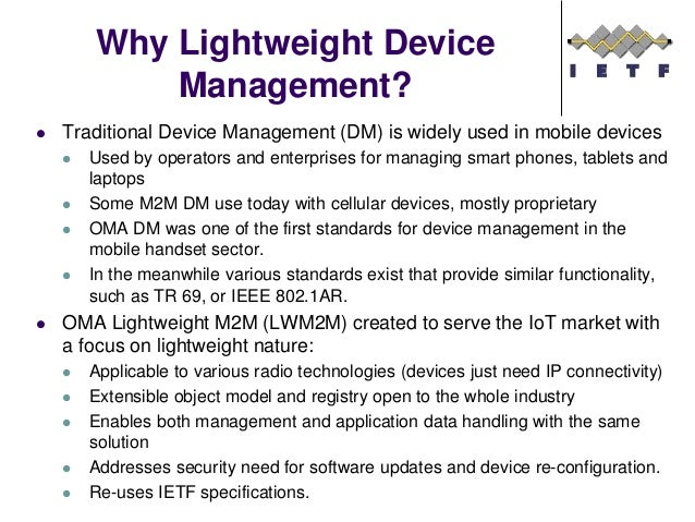  Traditional Device Management (DM) is widely used in mobile devices  Used by operators and enterprises for managing sma...