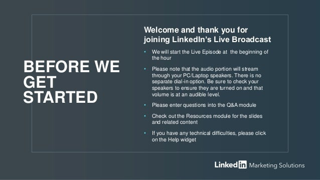 Welcome and thank you for joining LinkedIn's Live Broadcast • We will start the Live Episode at the beginning of the hour ...