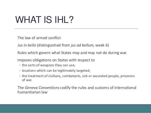 The Law of Armed Conflict International Humanitarian Law in War