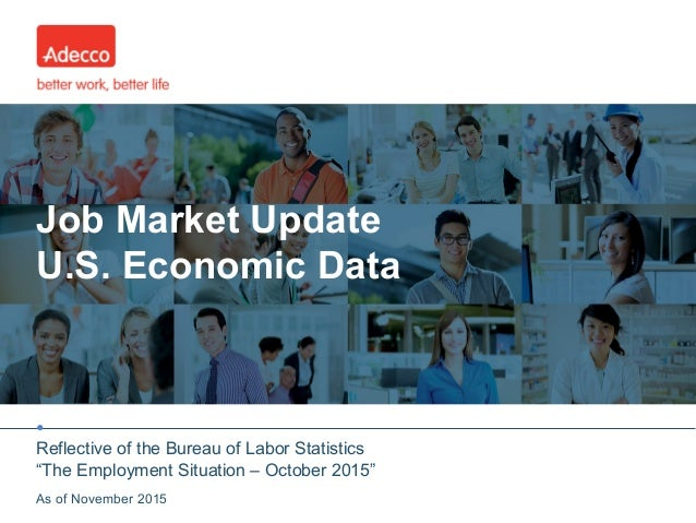 "• Job Market Update U.S. Economic Data Reflective of the Bureau of Labor Statistics ""The Employment Situation – October 20..."