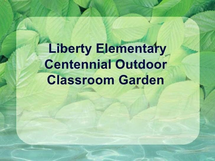 Liberty Elementary Centennial Outdoor  Classroom Garden