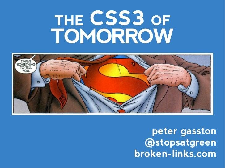 THECSS3 OFTOMORROW         peter gasston        @stopsatgreen      broken-links.com