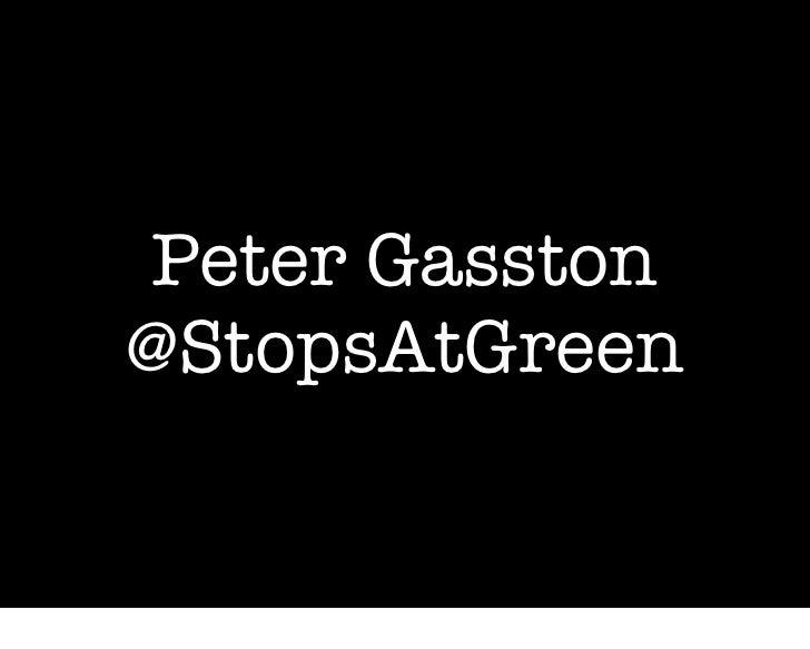 Peter Gasston@StopsAtGreen