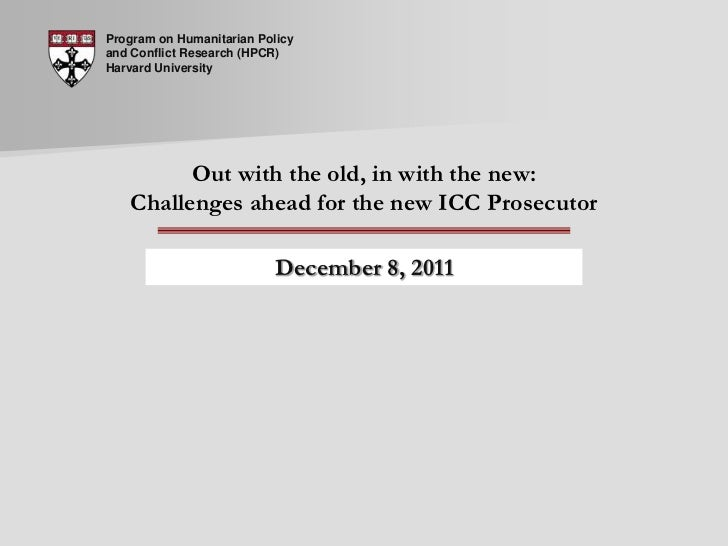 Program on Humanitarian Policyand Conflict Research (HPCR)Harvard University         Out with the old, in with the new:   ...