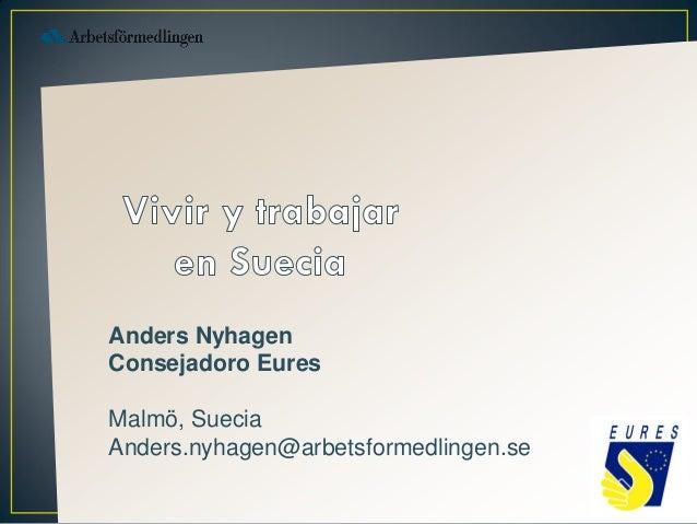 Anders NyhagenConsejadoro EuresMalmö, SueciaAnders.nyhagen@arbetsformedlingen.se