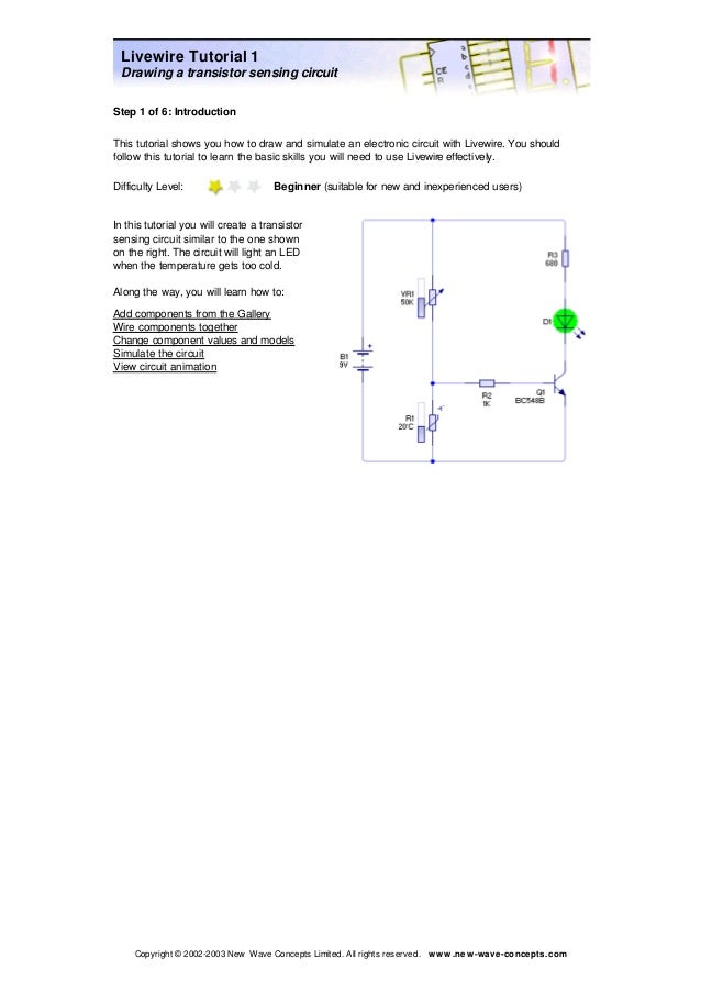 Livewire Tutorial 1  Drawing a transistor sensing circuit  Step 1 of 6: Introduction  This tutorial shows you how to draw ...