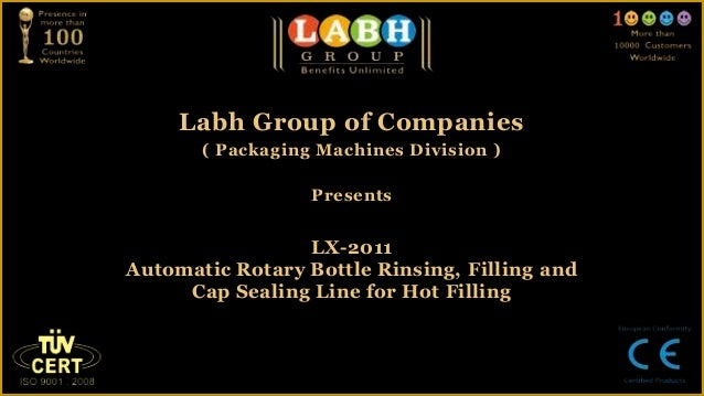 Labh Group of Companies       ( Packaging Machines Division )                  Presents                 LX-2011Automatic R...