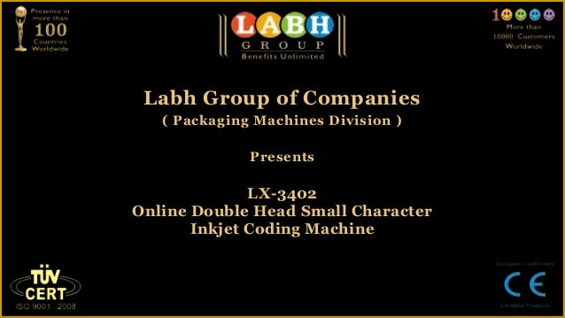 Labh Group of Companies   ( Packaging Machines Division )              Presents              LX-3402Online Double Head Sma...