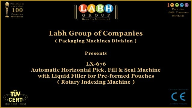 Labh Group of Companies        ( Packaging Machines Division )                   Presents                    LX-676Automat...