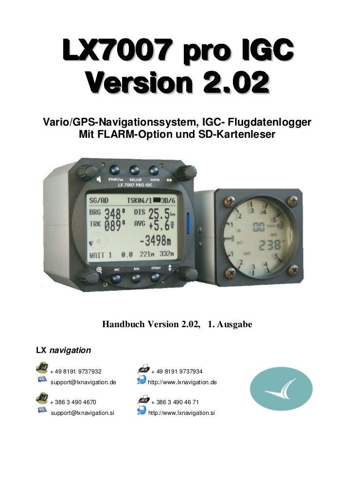 LX7007 pro IGC       Version 2.02 Vario/GPS-Navigationssystem, IGC- Flugdatenlogger        Mit FLARM-Option und SD-Kartenl...