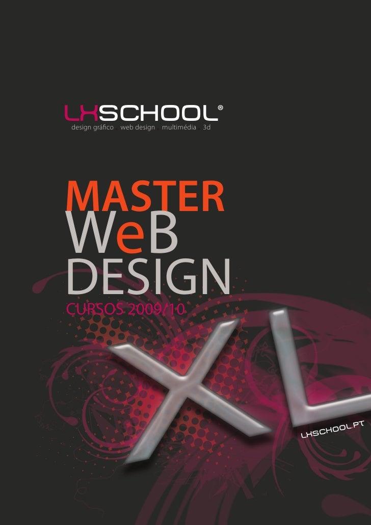 lxschool® design gráfico web design multimédia 3d     MASTER WeB DESIGN CURSOS 2009/10                                    ...