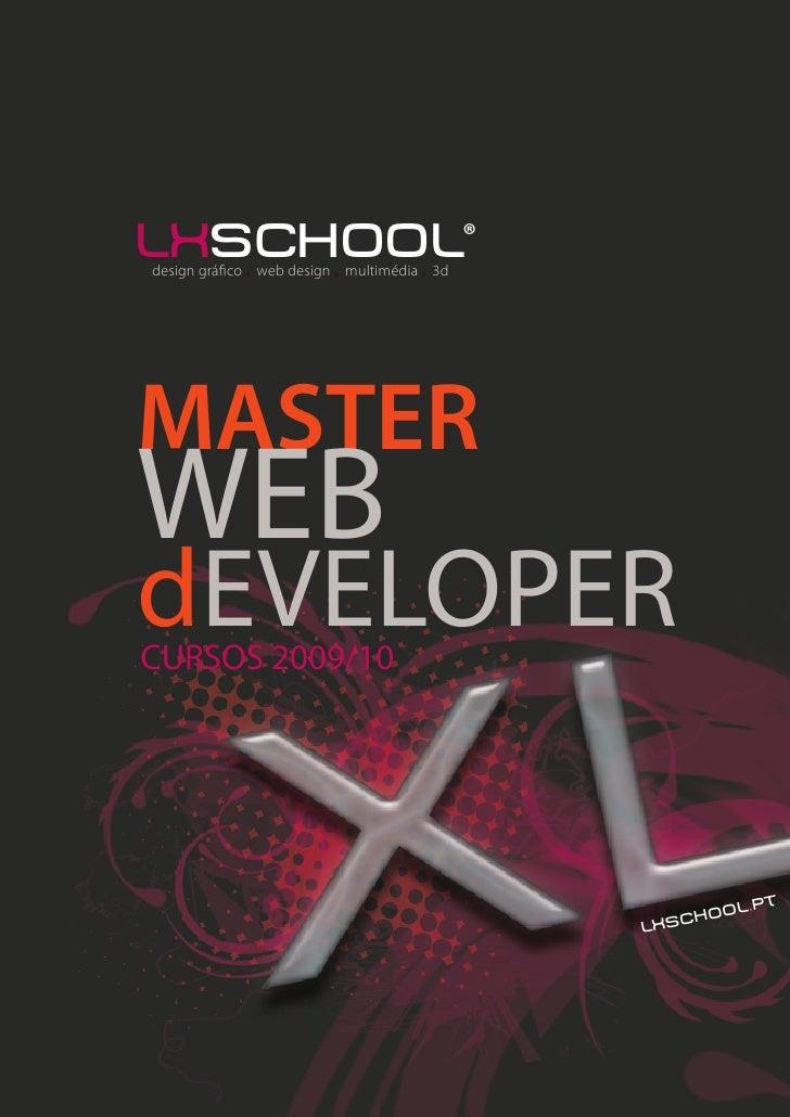 lxschool® design gráfico web design multimédia 3d     MASTER WEB dEVELOPER CURSOS 2009/10                                 ...