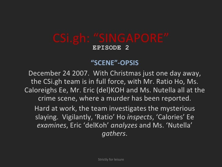 "CSi.gh: ""SINGAPORE"" "" SCENE""-OPSIS December 24 2007.  With Christmas just one day away, the CSi.gh team is in full force, ..."
