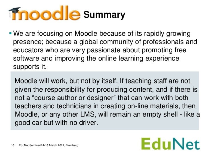 Summary We are focusing on Moodle because of its rapidly growing  presence; because a global community of professionals a...