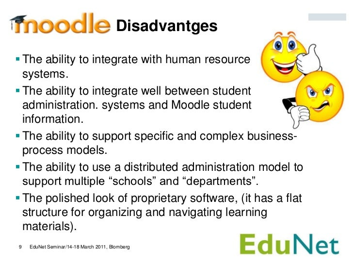 Disadvantges The ability to integrate with human resource  systems. The ability to integrate well between student  admin...
