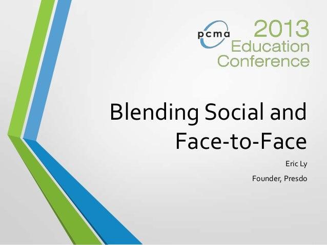 Blending Social andFace-to-FaceEric LyFounder, Presdo