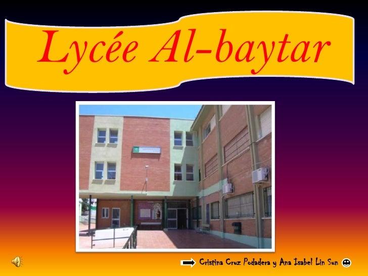 Lycée Al-baytar            Cristina Cruz Podadera y Ana Isabel Lin Sun