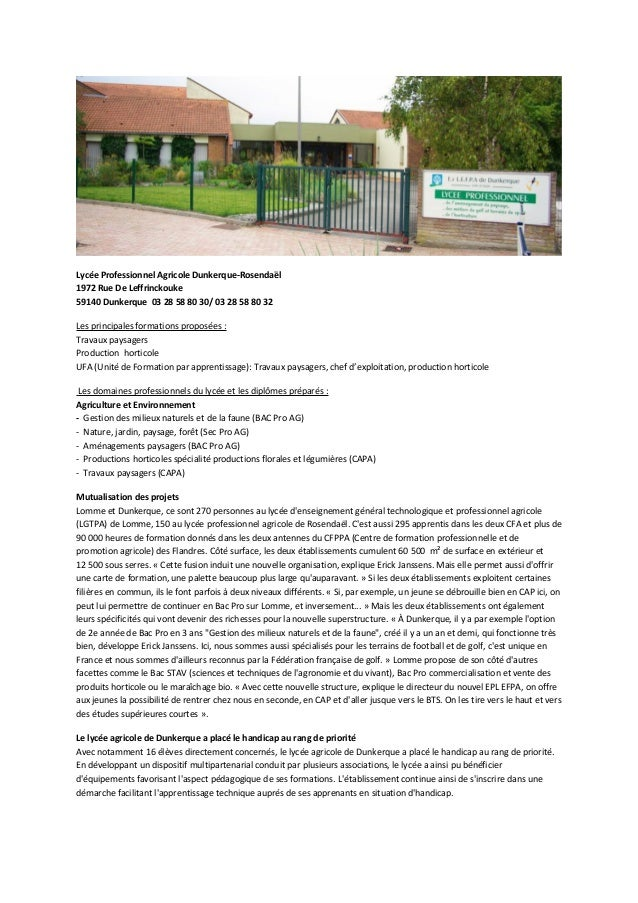 Lycée Professionnel Agricole Dunkerque-Rosendaël  1972 Rue De Leffrinckouke  59140 Dunkerque 03 28 58 80 30/ 03 28 58 80 3...
